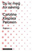 Du er meg for søvnig - Caroline Kaspara Palonen