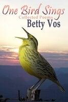 One Bird Sings - Betty Vos
