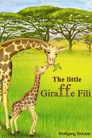 The Little Giraffe Fili - Wolfgang Stricker