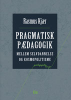 Pragmatisk pædagogik - Rasmus Kjær