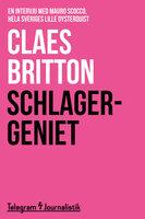 Schlagergeniet - En intervju med Mauro Scocco, hela Sveriges lille Dysterquist - Claes Britton