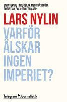 Varför älskar ingen Imperiet? - En intervju i tre delar med Thåström, Christian Falk och Fred Asp - Lars Nylin