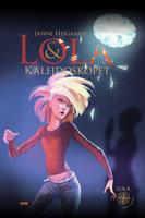 Lola & kalejdoskopet - Janne Hejgaard