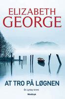 At tro på løgnen - Elizabeth George