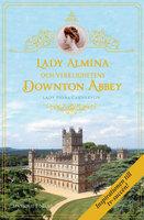 Lady Almina och verklighetens Downton Abbey - Lady Fiona Carnarvon