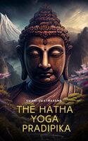 The Hatha Yoga Pradipika - Swami Swatmarama