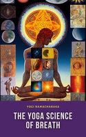 The Yoga Science of Breath - Yogi Ramacharaka