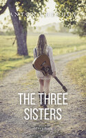 The Three Sisters: A drama in four acts - Anton Chekhov