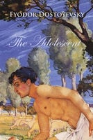 The Adolescent - Fyodor Dostoyevsky