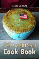 The American Cook Book - Josh Verbae