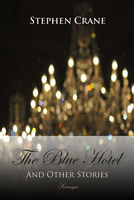 The Blue Hotel and Other Stories - Stephen Crane