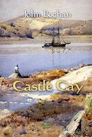 Castle Gay - John Buchan