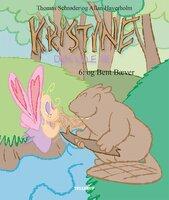 Kristine, den lille fe #6: Kristine, den lille fe og Bent Bæver - Thomas Schrøder