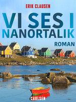 Vi ses i Nanortalik - Erik Clausen