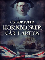 Hornblower går i aktion - C.S. Forester