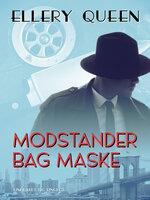 Modstander bag maske - Ellery Queen