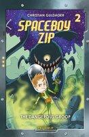 Spaceboy Zip #2: The Dangerous Groop - Christian Guldager
