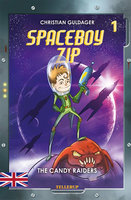 Spaceboy Zip #1: The Candy Raiders - Christian Guldager
