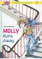 Kommas Easy Reading: Molly Runs Away - niv. 2 - Johanne Mathiasen