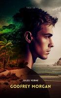 Godfrey Morgan: A Californian Mystery - Jules Verne