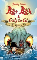 Peter Patch and Curly the Cat #1: The Mystery Fish - Flemming Schmidt