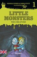Little Monsters #1: The Creature - Pernille Eybye, Carina Evytt