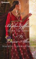Gleder ved hoffet / Majorens kjærlighetsrose - Louise Allen, Blythe Gifford