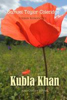 Kubla Khan and Other Poems - Samuel Taylor Coleridge