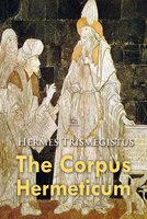The Corpus Hermeticum - Hermes Trismegistus