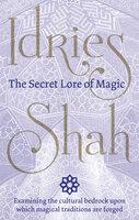 The Secret Lore of Magic - Idries Shah