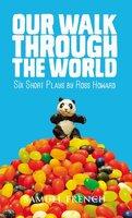 Our Walk Through the World - Ross Howard