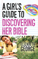 A Girls Guide to Discovering Her Bible - Elizabeth George
