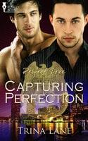 Capturing Perfection - Trina Lane