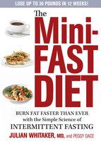 The Mini-Fast Diet - Julian Whitaker, Peggy Dace