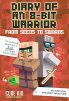 Diary of an 8-Bit Warrior: From Seeds to Swords - Cube Kid
