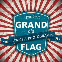 You're a Grand Old Flag - Xist Publishing