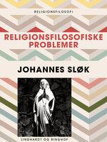 Religionsfilosofiske problemer - Johannes Sløk