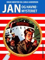 Jan og havnemysteriet - Knud Meister,Carlo Andersen