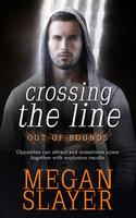 Crossing the Line - Megan Slayer