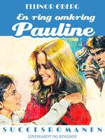 En ring omkring Pauline - Ellinor Øberg