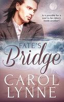 Fate's Bridge - Carol Lynne