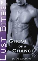 Ghost of a Chance - Jude Mason