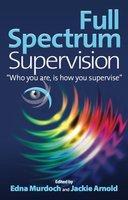 Full Spectrum Supervision - Jackie Arnold, Edna Murdoch
