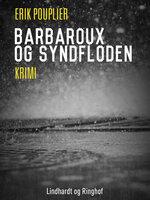 Barbaroux og syndfloden - Erik Pouplier