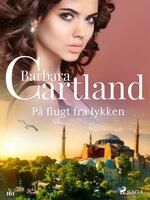 På flugt fra lykken - Barbara Cartland