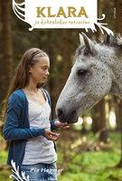 Klara ja kohtalokas ratsastus - Pia Hagmar