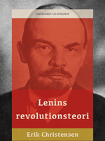 Lenins revolutionsteori - Erik Christensen