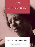 Anne bliver fri - Ditte Cederstrand