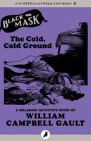 The Cold, Cold Ground - William Campbell Gault
