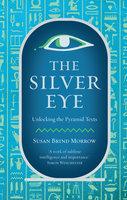 The Silver Eye - Susan Brind Morrow